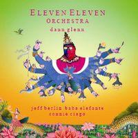 Dann Glenn - Eleven Eleven Orchestra