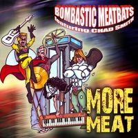 Bombastic Meatbats featuring Chad Smith - More Meat