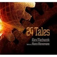 Alex Machacek featuring Marco Minnemann - 24 Tales