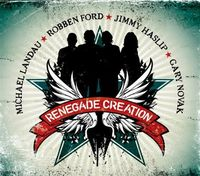 Michael Landau, Robben Ford, Jimmy Haslip, Gary Novak - Renegade Creation