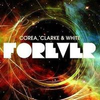 Corea, Clarke & White - Forever