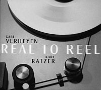 Carl Verheyen and Karl Ratzer - Real To Reel