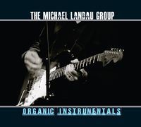 The Michael Landau Group - Organic Instrumentals