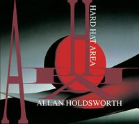 Allan Holdsworth - Hard Hat Area