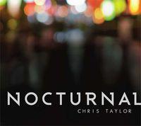 Chris Taylor - Nocturnal