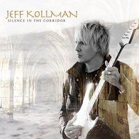 Jeff Kollman - Silence In The Corridor
