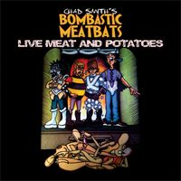 Chad Smith's Bombastic Meatbats - Live Meat And Potatoes