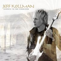 Jeff Kollman - Silence In The Corridor