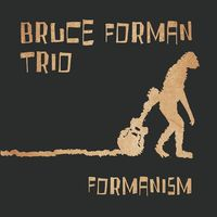 Bruce Forman Trio - Formanism