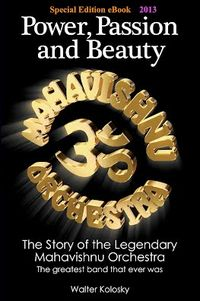 Special Edition eBook 2013: Power, Passion and Beauty - The Story of the Legendary Mahavishnu Orchestra