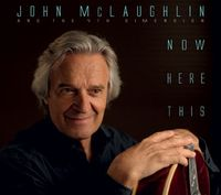 John McLaughlin and the 4th Dimension - Now Here This